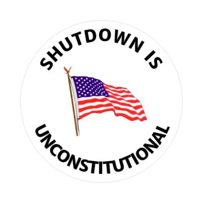 shutdown is unconstitutional wave flag sticker