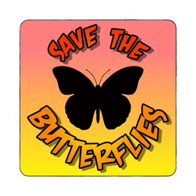 silhouette save the butterflies magnet