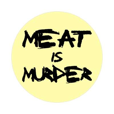 sloppy marker meat is murder sticker
