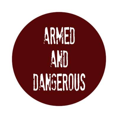stamped armed and dangerous sticker