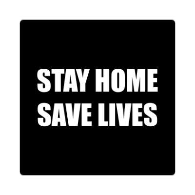 stay home save lives black sticker