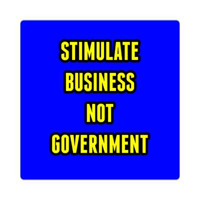 stimulate business not government sticker