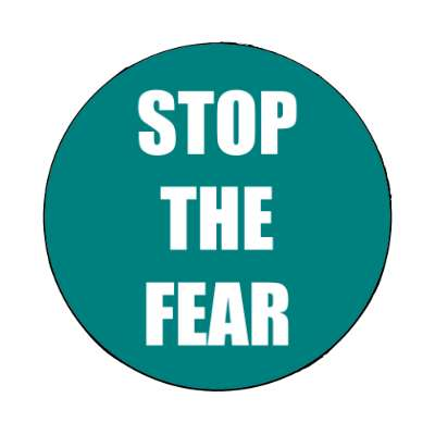stop the fear dark teal magnet
