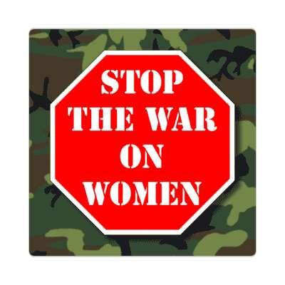stopsign stop the war on women camouflage sticker