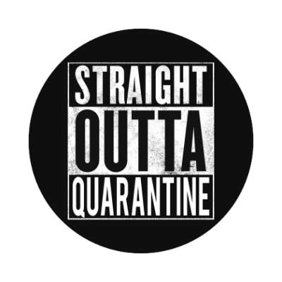 straight outta quarantine nlack sticker