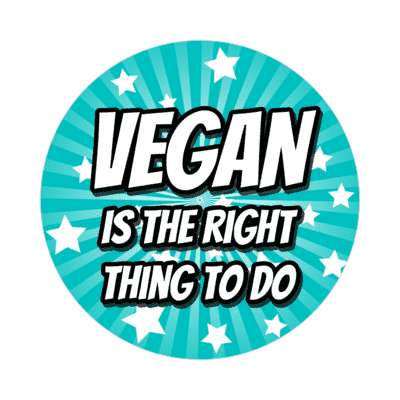 teal rays vegan is the right thing to do sticker