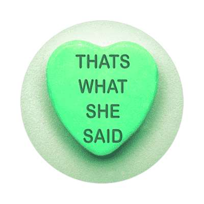 thats what she said green heart candy sticker