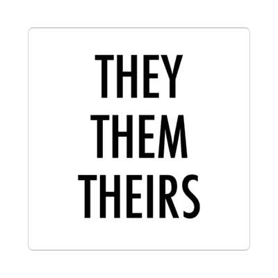 they them theirs pronouns sticker