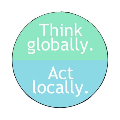 think globally act locally magnet