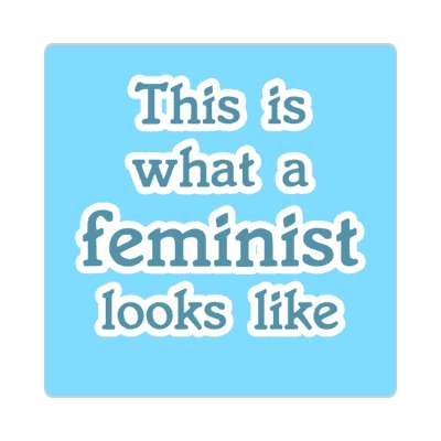 this is what a feminist looks like serif sky blue sticker