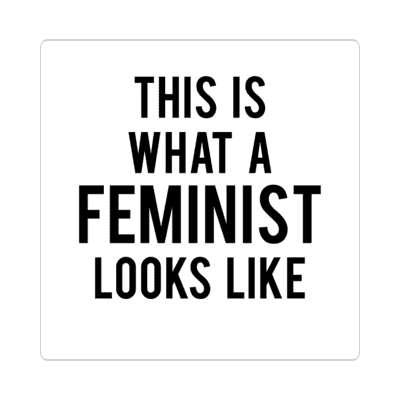 this is what a feminist looks like white sticker