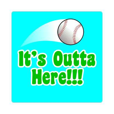 thrown baseball its outta here sticker