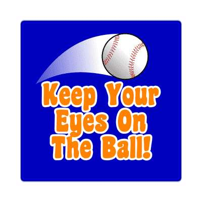 thrown baseball keep your eyes on the ball sticker