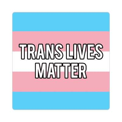 trans lives matter transgender pride flag sticker