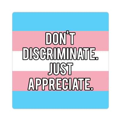 transgender pride flag trans dont discriminate just appreciate sticker