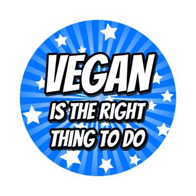 vegan is the right thing to do blue rays sticker