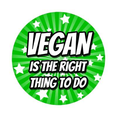 vegan is the right thing to do green rays sticker