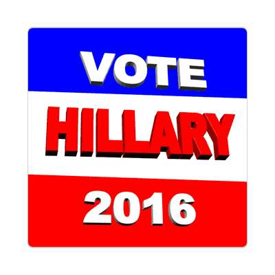 vote hillary 2016 3d sticker