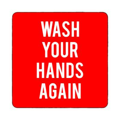 wash your hands again magnet