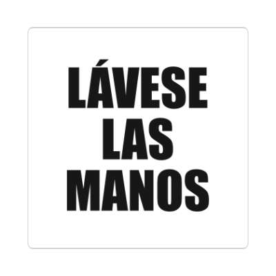 wash your hands lavese las manos spanish sticker