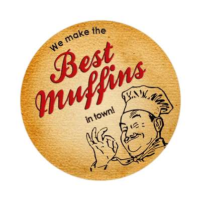 we make the best muffins in town bakery sticker