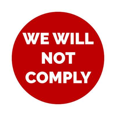 we will not comply deep red sticker