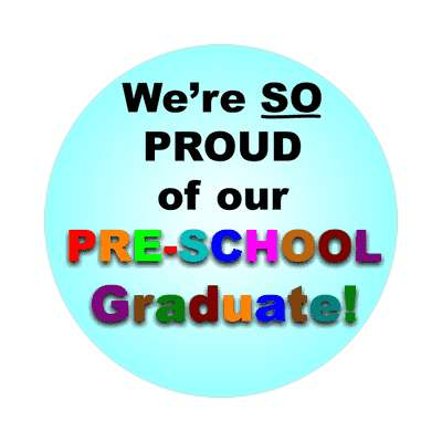 were so proud of our preschool graduate sticker