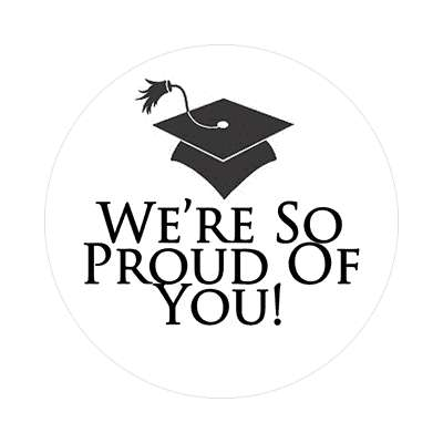 were so proud of you graduation sticker