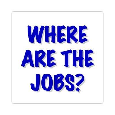 where are the jobs thick marker sticker