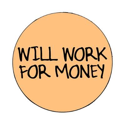 will work for money magnet