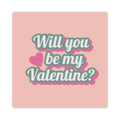 will you be be my valentine light pink heart sticker