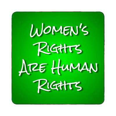 womens rights are human rights handwritten green magnet