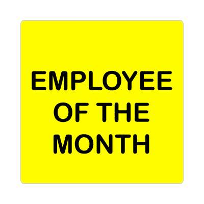 yellow employee of the month sticker