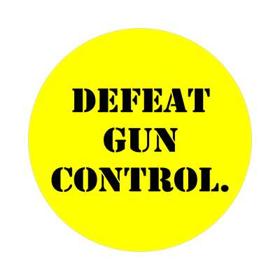 yellow stencil defeat gun control sticker