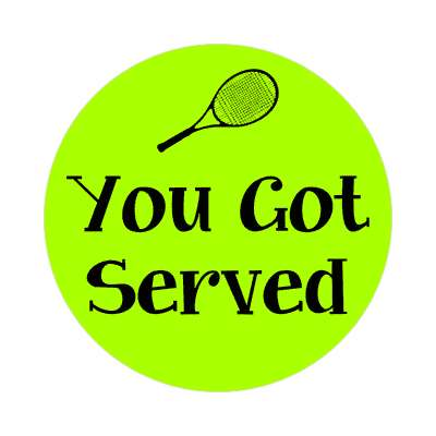 you got served racket tennis sticker