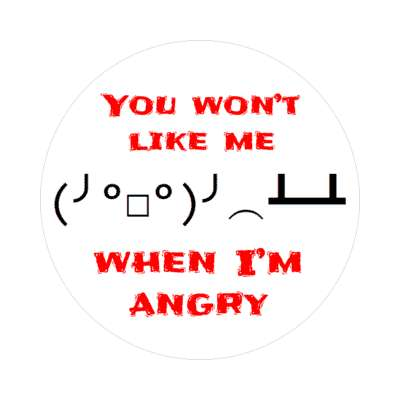 you wont like me when im angry text art sticker