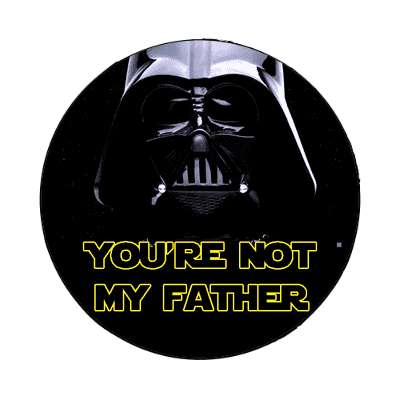 youre not my father vader funny magnet